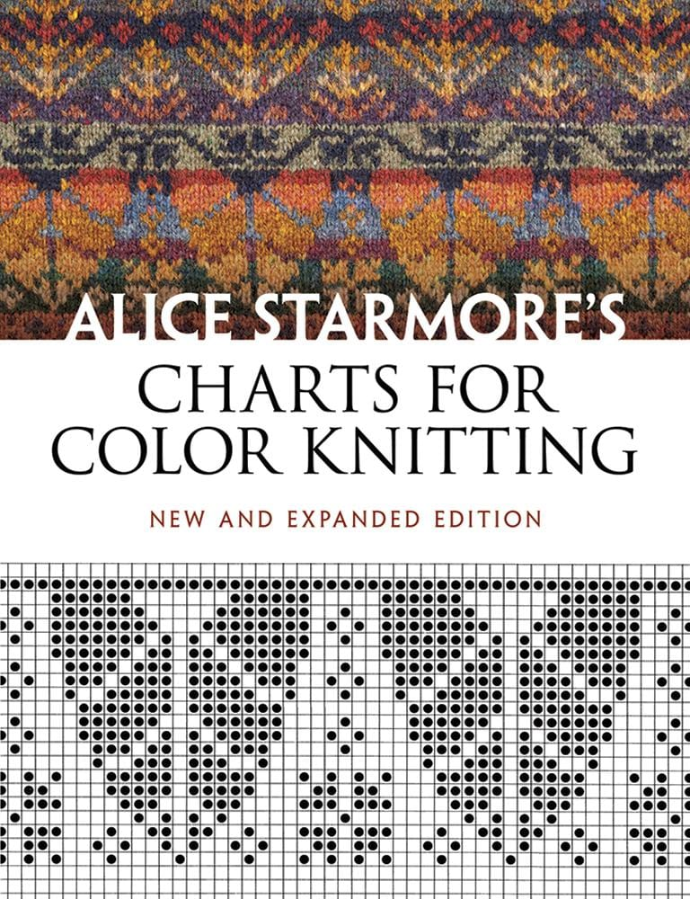 Alice Starmore's Charts for Color Knitting (New and Expanded)