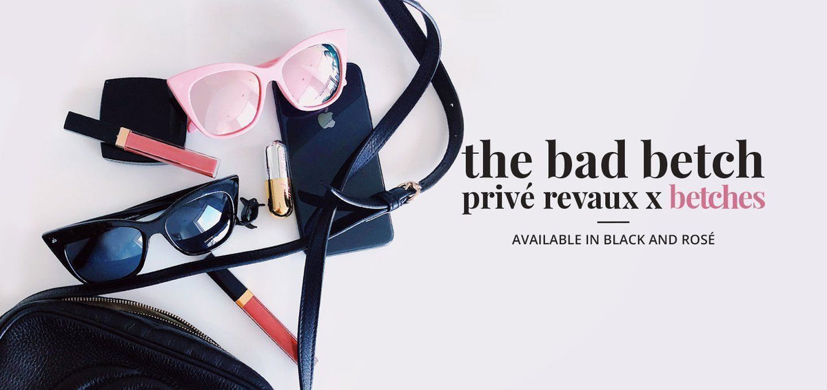 cc85078ae9 Bad Betch Collection - Privé Revaux