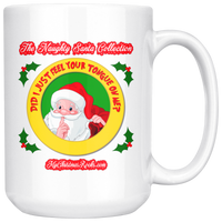Did I Just Feel Your Tongue On Me: (Naughty Santa Collection) 15oz Mug
