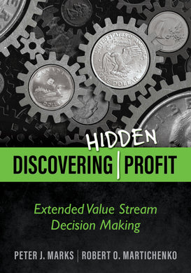 Discovering Hidden Profit: Extended Value Stream Decision Making (E-BOOK)
