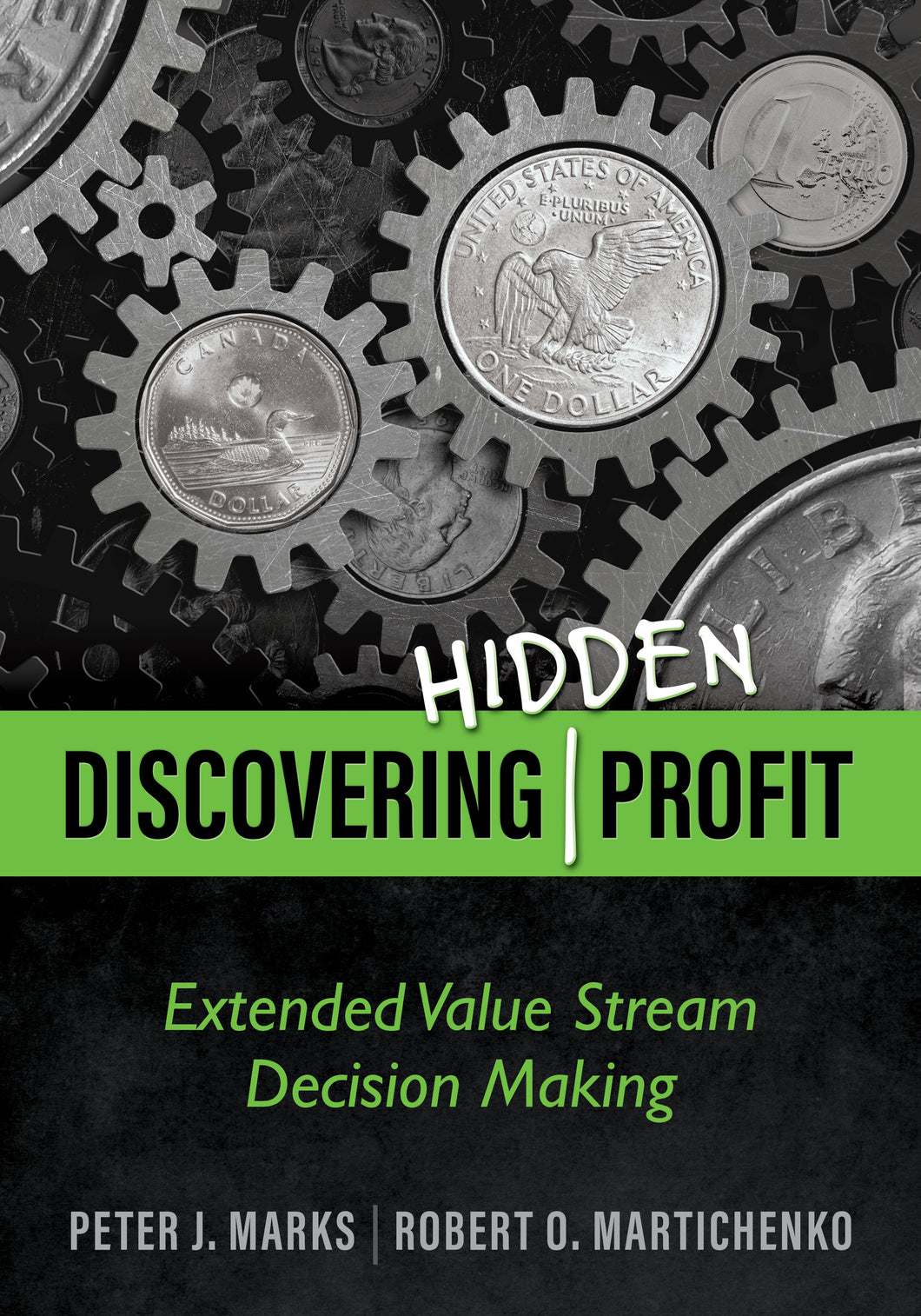 Discovering Hidden Profit: Extended Value Stream Decision Making