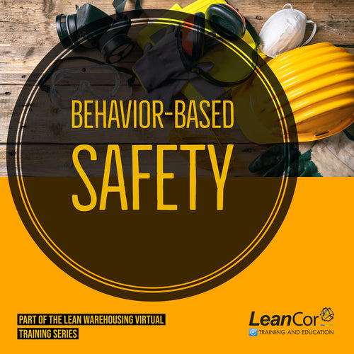 Behavior-Based Safety (VIRTUAL / ON DEMAND)