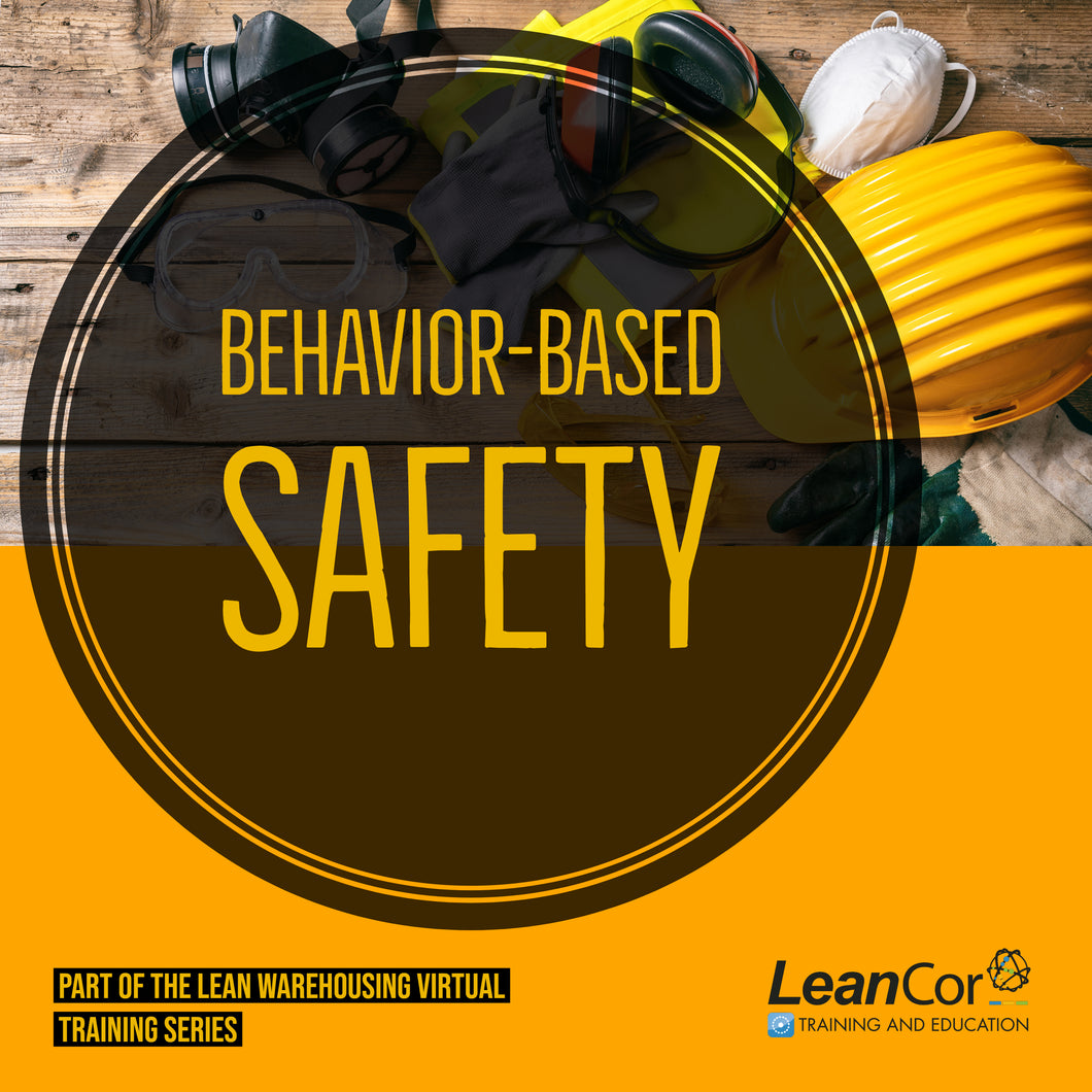 Behavior-Based Safety (VIRTUAL: FRI, MAY 17, 2019)