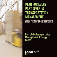 Load image into Gallery viewer, Plan For Every Part (PFEP) & Transportation Management