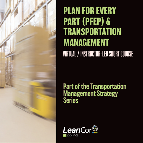 Plan For Every Part (PFEP) & Transportation Management