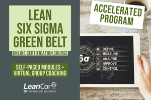 Accelerated Lean Six Sigma Green Belt for Supply Chain: Virtual Certification Course (Starts Sept 2020)