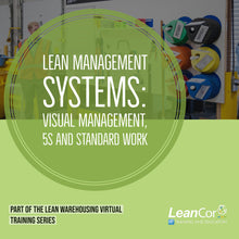 Load image into Gallery viewer, Lean Management Systems: Visual Management, 5S and Standard Work (VIRTUAL / ON DEMAND)