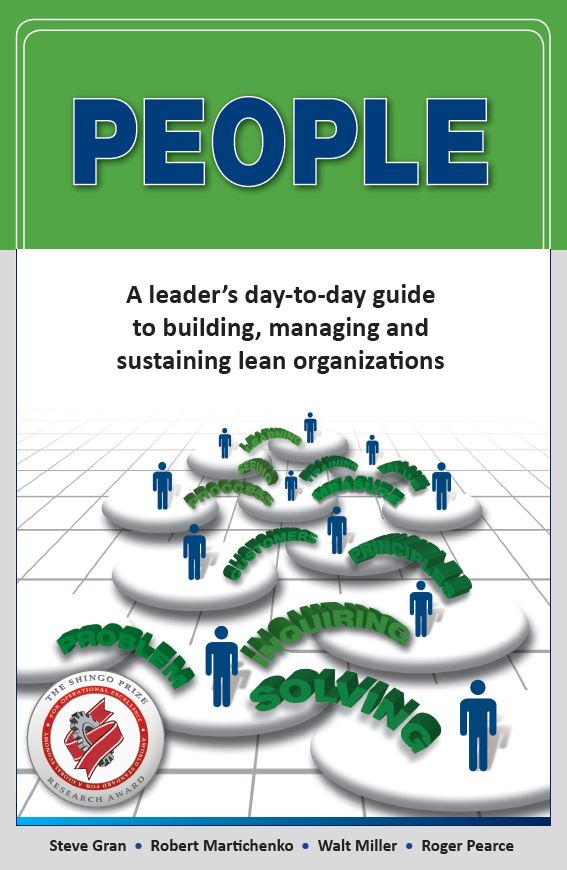 People:  A Leader's Day-to-Day Guide to Building Managing and Sustaining Lean Organizations (HARDCOPY)