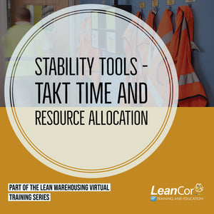 Stability Tools - Takt Time and Resource Allocation (VIRTUAL / ON DEMAND)