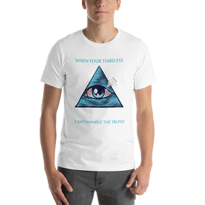 Third Eye - Cant Handle the Truth Unisex T-Shirt
