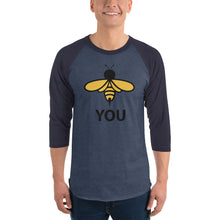 Load image into Gallery viewer, BEE TEES: Bee You 3/4 sleeve raglan shirt