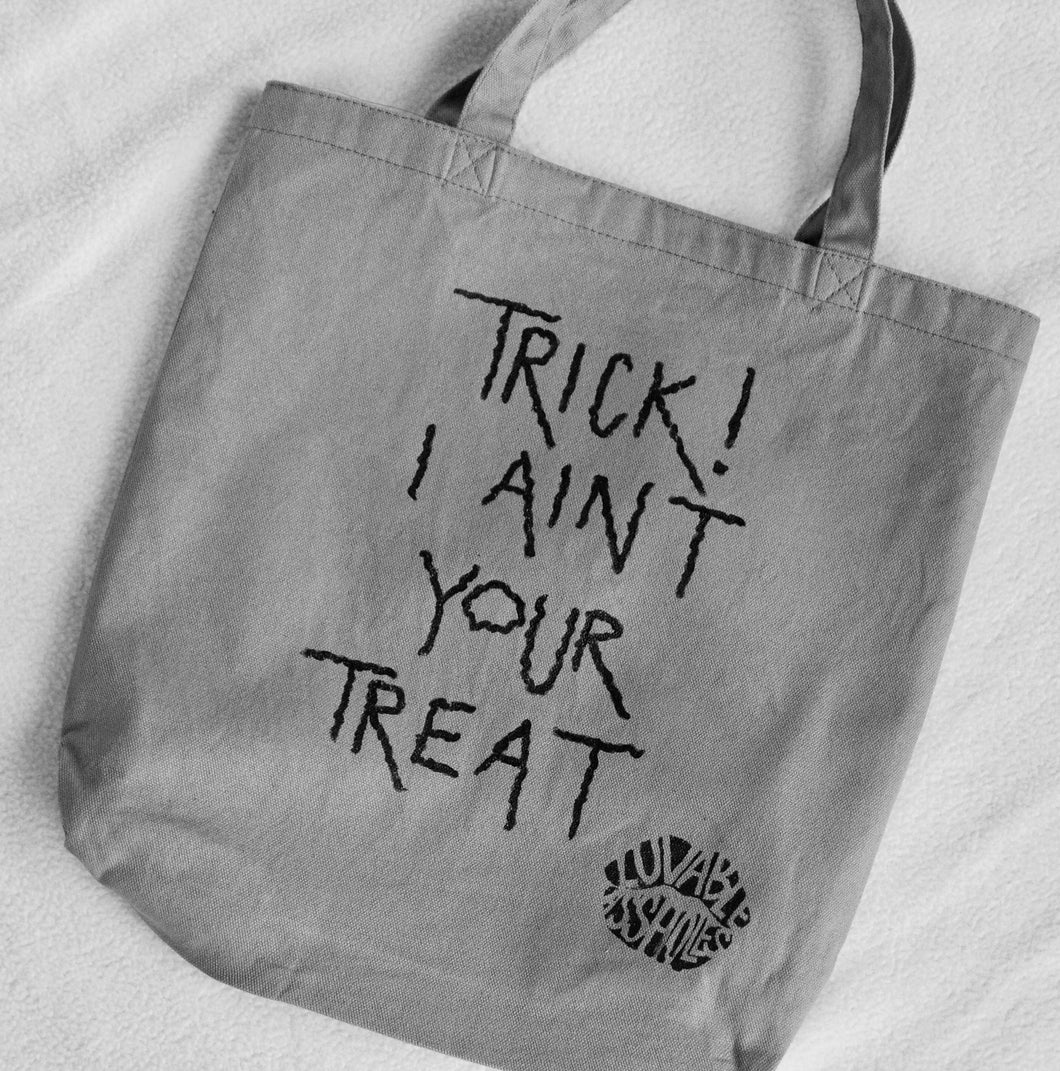 Trick! I Ain't Your Treat TOTE