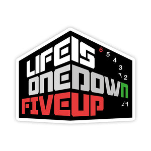 Life Is 1 down 5 up Sticker - ChrisCross.in