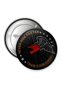 Button Badges: Never Ride Faster Than Your Angel - ChrisCross.in
