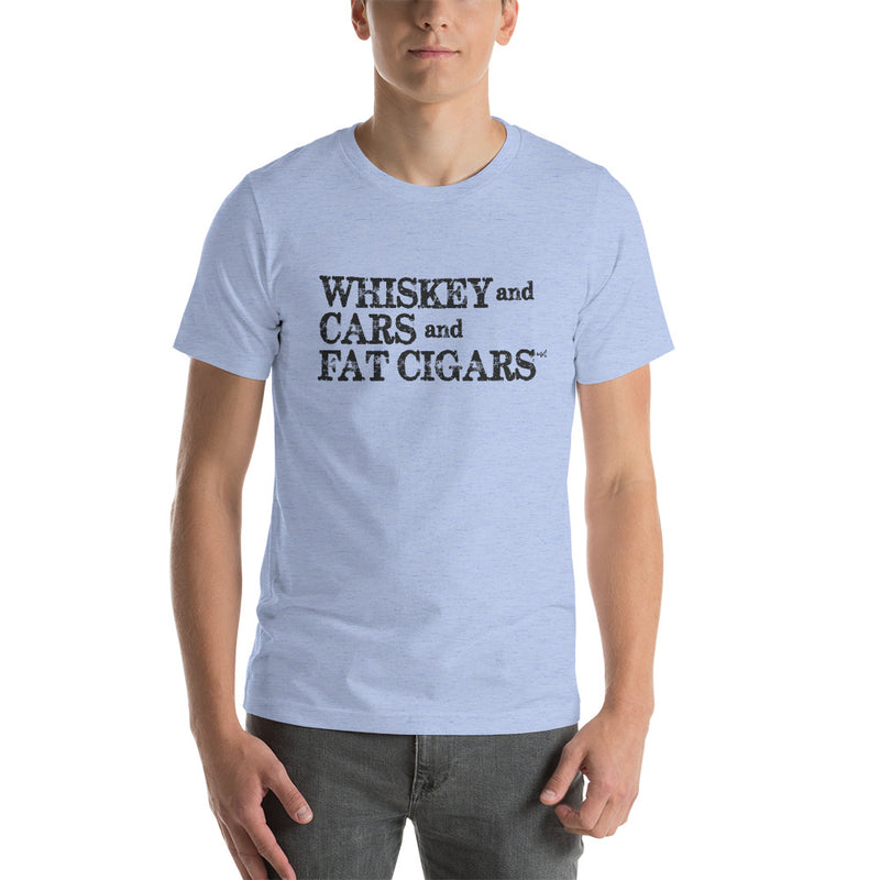 Whiskey and Cars and Fat Cigars T-Shirt - Black Lettering