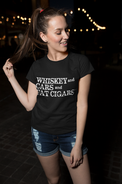 Whiskey and Cars and Fat Cigars Womens T-Shirt - White Lettering