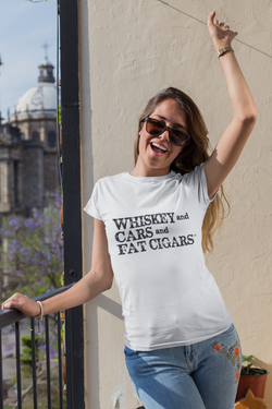 Whiskey and Cars and Fat Cigars Womens T-Shirt - Black Lettering