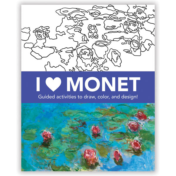 Mudpuppy - I Heart Monet; Guided activities to draw, color and design!