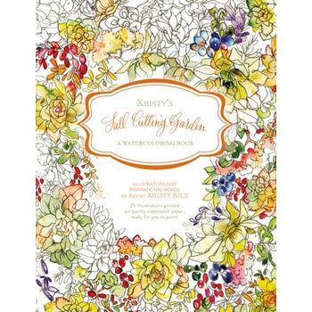 Kristy Rice - Kristy's Cutting Garden: A Watercoloring Book