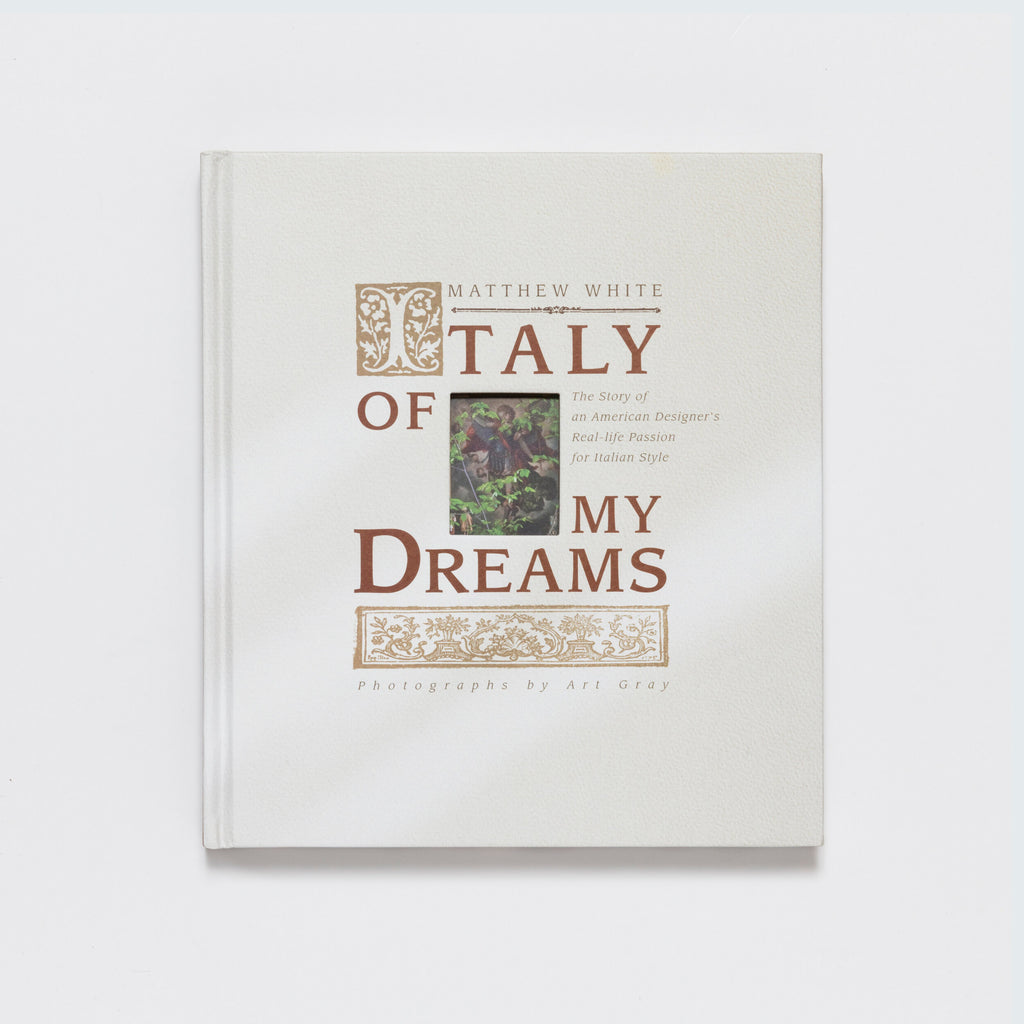 Italy of My Dreams: The Story of an American Designer's Real Life Passion for Italian Style - Book