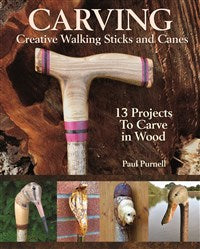 Carving Creative Walking Sticks and Canes - Purnell  4/2020