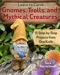 Learn to Carve Gnomes, Trolls & Mythical Creatures- Barraclough