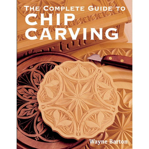 The Complete Guide to Chip Carving - Barton ^