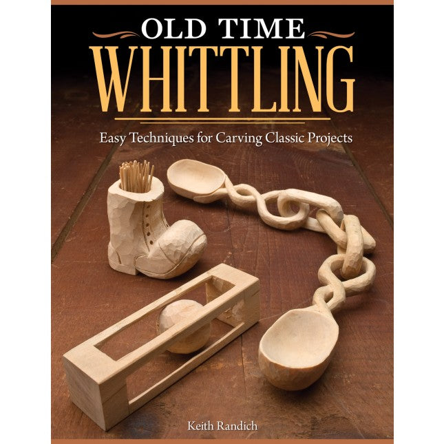Old Time Whittling - Randich