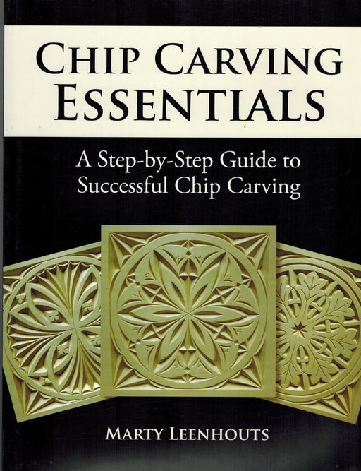 Chip Carving Essentials - Leenhouts