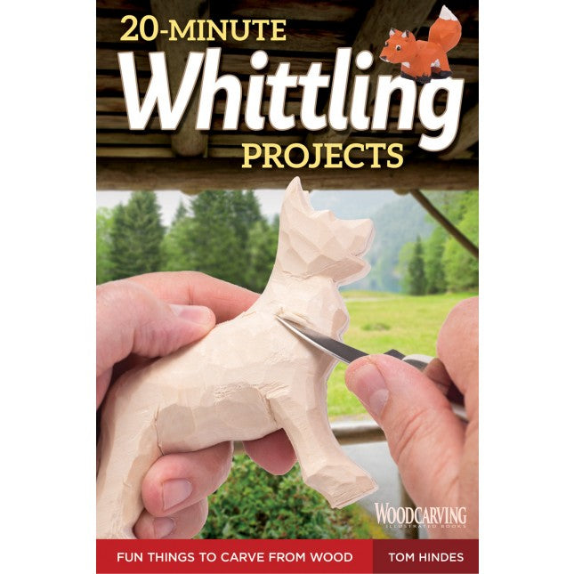 20 Minute Whittling Projects - Hindes
