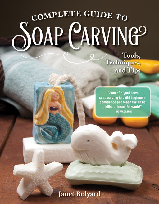 Complete Guide to Soap Carving - Bolyard