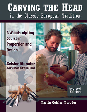 Carving the Head in the Classic European Tradition - Geisler Moroder