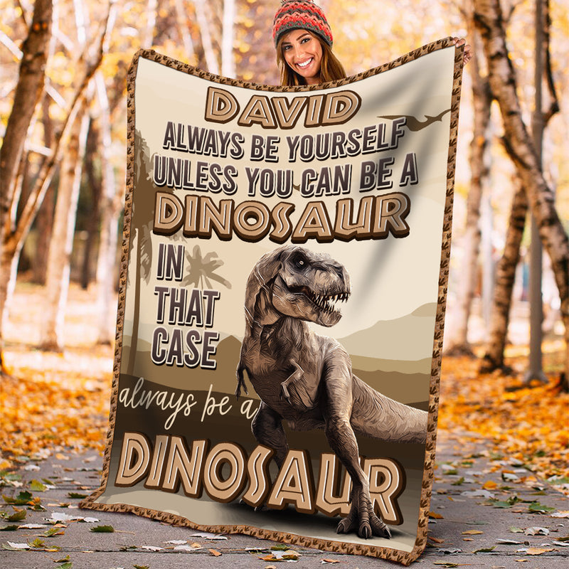 Always be Dinosaur Custom blanket