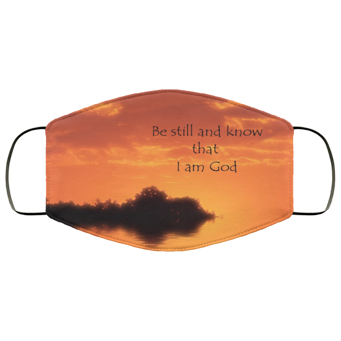 Be Still And Know I Am God Cloth Face Mask