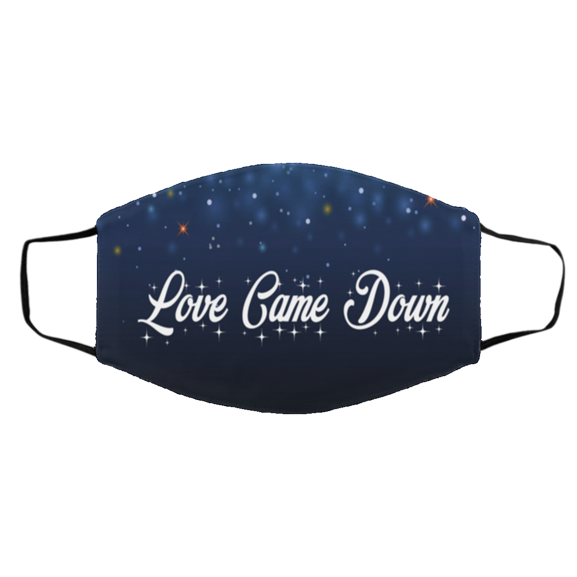 Love Came Down Cloth Face Mask