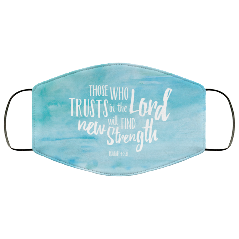 Trusts in the Lord Face Mask