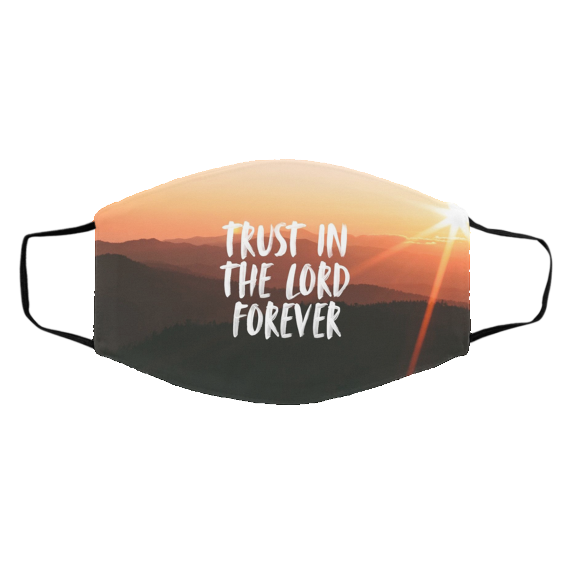 Trust in the Lord Forever Face Mask