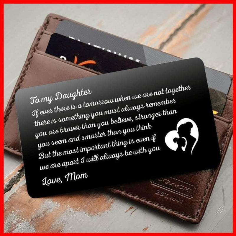 ENGRAVED BLACK WALLET INSERT CARD- TO MY DAUGHTER I LOVE YOU - X5413