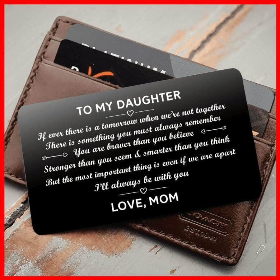 ENGRAVED BLACK WALLET INSERT CARD- TO MY DAUGHTER I LOVE YOU - X5414