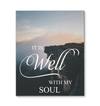 It is well with my soul Christian Canvas