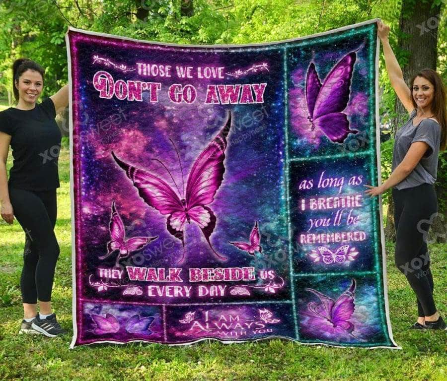 Those we love don't go away - Premium Quilt