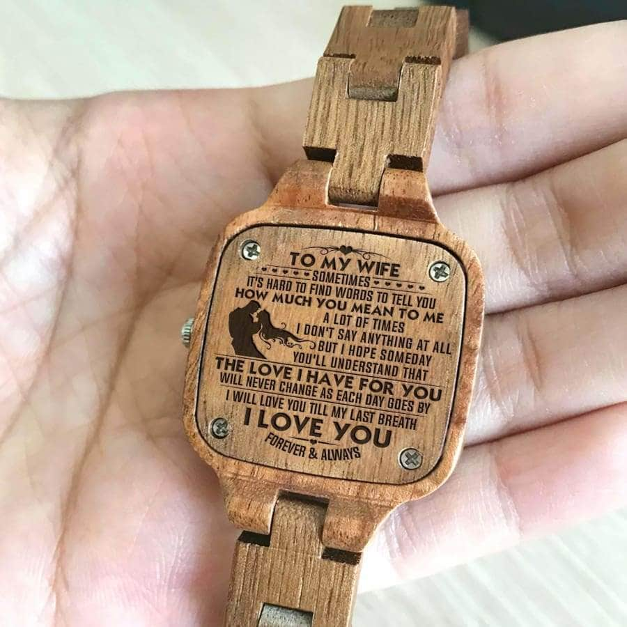 WOODEN WATCH  - TO MY WIFE, THE LOVE I HAVE FOR YOU