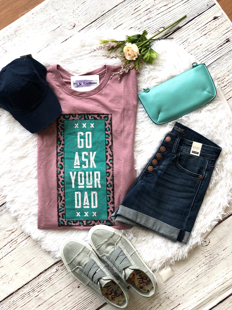 #161 Go Ask Your Dad Tee