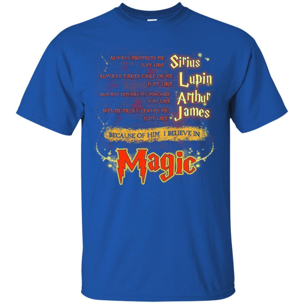 Always Protects Me Just Like Sirius Because Of Him I Believe In Magic Potterhead's Dad Harry Potter ShirtG200 Gildan Ultra Cotton T-Shirt