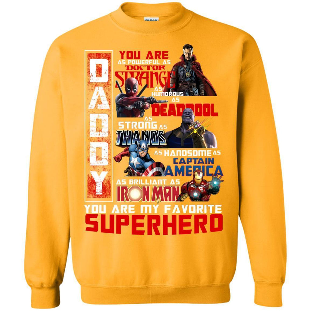 Daddy You Are As Powerful As Doctor Strange You Are My Favorite Superhero ShirtG180 Gildan Crewneck Pullover Sweatshirt 8 oz.
