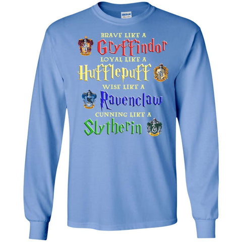 Image of Brave Like A Gryffindor Loyal Like A Hufflepuff Harry Potter Hogwarts ShirtG240 Gildan LS Ultra Cotton T-Shirt
