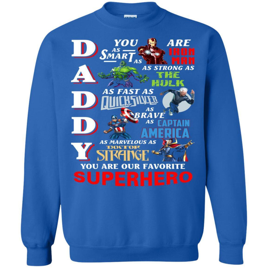 Daddy You Are As Smart As Iron Man You Are Our Favorite Superhero ShirtG180 Gildan Crewneck Pullover Sweatshirt 8 oz.