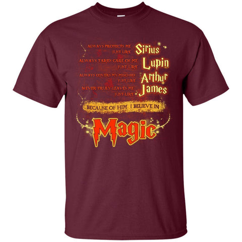 Image of Always Protects Me Just Like Sirius Because Of Him I Believe In Magic Potterhead's Dad Harry Potter ShirtG200 Gildan Ultra Cotton T-Shirt