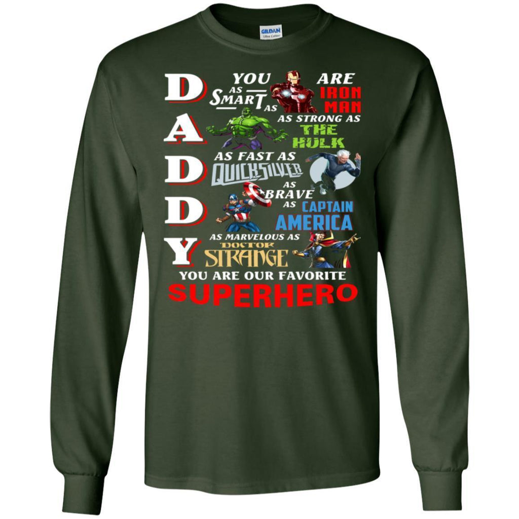 Daddy You Are As Smart As Iron Man You Are Our Favorite Superhero ShirtG240 Gildan LS Ultra Cotton T-Shirt
