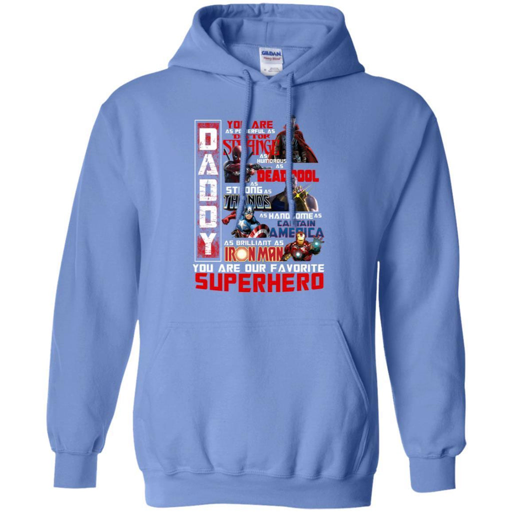 Daddy You Are As Powerful As Doctor Strange You Are Our Favorite Superhero ShirtG185 Gildan Pullover Hoodie 8 oz.